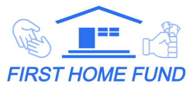 First Home Fund |